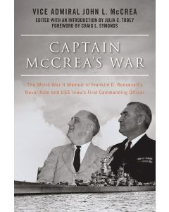 Captain McCrea's War: The WWII Memoir of Franklin D. Roosevelt's Naval Aide